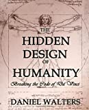 The Hidden Design of Humanity, Daniel Walters, 162006104X