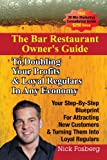 The Bar Restaurant Owner's Guide to Doubling Profits and Loyal Regulars in Any Economy, Nick Fosberg, 1105551474