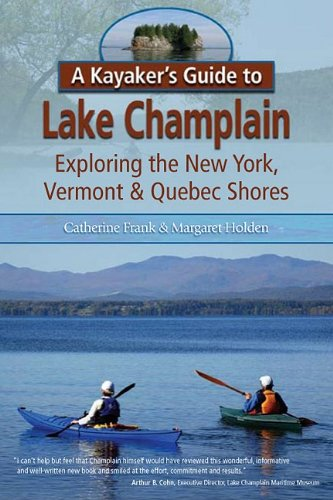 (A Kayaker's Guide to Lake Champlain: Exploring the New York, Vermont & Quebec Shores)
