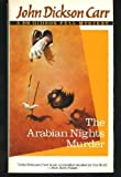 The Arabian Nights Murder, John Dickson Carr, 0060809817