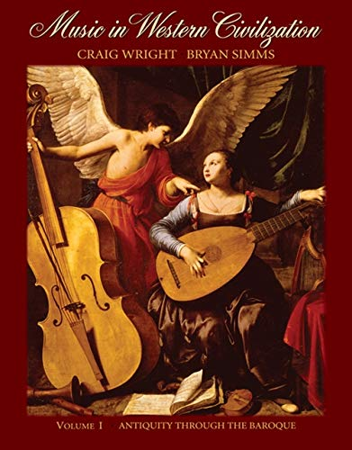 Music in Western Civilization, Vol. 1: Antiquity Through the Baroque