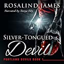 Silver-Tongued Devil: Portland Devils, Book 1 Audiobook by Rosalind James Narrated by Tanya Eby