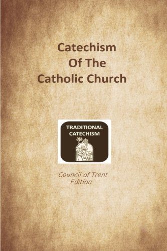 Download Catechism of the Catholic Church: Trent Edition PDF