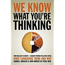 We Know What You're Thinking by Darrell Bricker (2009-08-25)