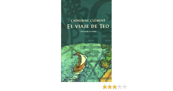 EL VIAJE DE TEO: Amazon.es: Clément, Catherine: Libros