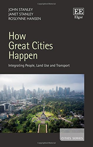 How great cities happen:Integrating people- land use and transport