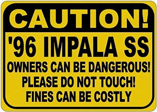(Ufcell Personalized Parking Signs 1996 96 Chevy Impala SS Owners Can Be Dangerous Tin Caution Sign - 12 x 16 Inches)