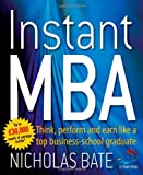img - for Instant MBA: Think, perform and earn like a top business-school graduate (52 Brilliant Ideas) book / textbook / text book