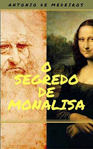 O segredo de Monalisa (Portuguese Edition)