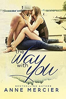 The Way With You (The Way Book 2) by [Mercier, Anne]
