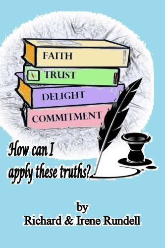 Read Online Faith, Trust, Delight and Commitment: How Can I Apply These Truths? PDF