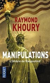Manipulations : l'ombre de Raspoutine, Khoury, Raymond