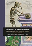 "Dániel Margócsy, et al., ""The Fabrica of Andreas Vesalius: A Worldwide Descriptive Census, Ownership, and Annotations of the 1543 and 1555 Editions"" (Brill, 2018)"