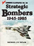 Strategic Bombers, 1945-1985, Michael J. H. Taylor, 0853686645
