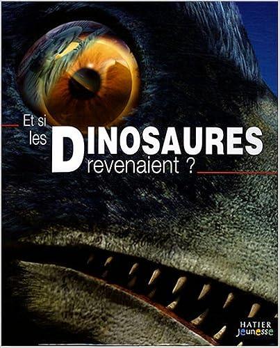 Livres gratuits en ligne Et si les Dinosaures revenaient ? epub pdf