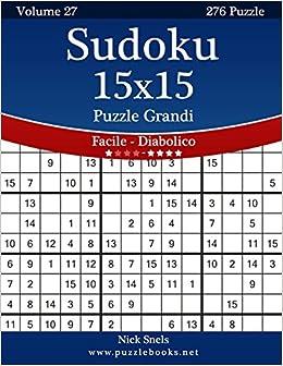 Sudoku 15x15 Puzzle Grandi - Da Facile a Diabolico - Volume ...