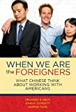 When we are the foreigners: What Chinese think about working with Americans