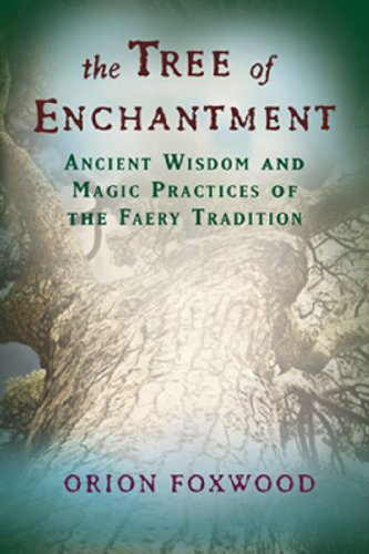 The tree of enchantment ancient wisdom and magic practices of the the tree of enchantment ancient wisdom and magic practices of the faery tradition by fandeluxe Image collections
