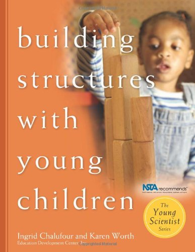 (Building Structures with Young Children (The Young Scientist Series))
