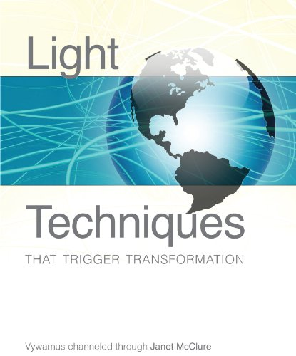 Light Techniques That Trigger Transformation (Tools for Transformation)