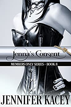 Jenna's Consent (Members Only Series Book 8) by [Kacey, Jennifer]
