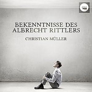 Bekenntnisse des Albrecht Rittlers Hörbuch