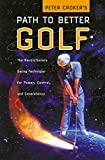 img - for Peter Croker's Path To Better Golf: The Revolutionary Swing Technique for Power, Control, and Consistency book / textbook / text book