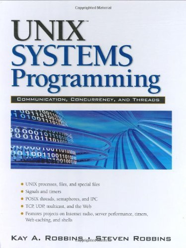 UNIX Systems Programming: Communication, Concurrency and Threads by Kay A. Robbins (June 27,2003) by Prentice Hall (June 27,2003)