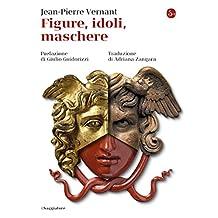 Figure, idoli, maschere (La piccola cultura Vol. 1141) (Italian Edition)