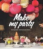 Make my party : Do it yourself, recettes et plus encore...