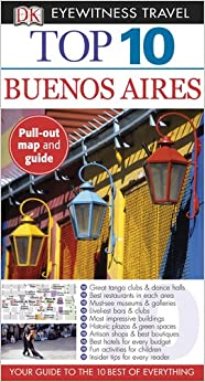 ??PDF?? Top 10 Buenos Aires (EYEWITNESS TOP 10 TRAVEL GUIDE). Wilsey Online Details please support little native Hotel
