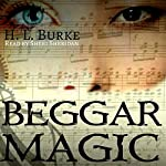 Beggar Magic | H. L. Burke