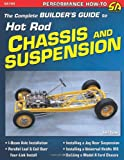 The Complete Builder's Guide to Hot Rod Chassis and Suspensions, Jeff Tann, 1934709182