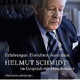 Theo Sommer im Gespräch mit Helmut Schmidt. Erfahrungen, Einsichten und Aussichten