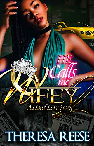 (He Calls Me Wifey 2: An African American Urban Novel)