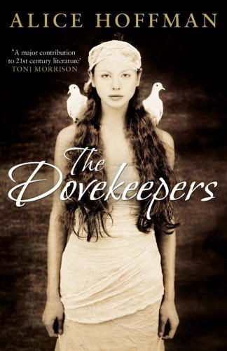 By Alice Hoffman The Dovekeepers (First 1st Edition) [Hardcover]