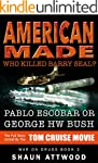 American Made: Who Killed Barry Seal?...