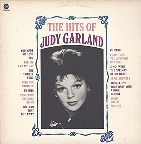 The Hits of Judy Garland: Tracklist: Medley: You Made Me Love You, For Me And My Gal. The Trolley Song. Over The Rainbow. Swanee.  Come Rain Or Come Shine. The Man That Got Away. Chicago. I Can't Give You Anything But Love & 4 - Vinyl Trolley
