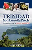 Trinidad-My Home-My People, Max Inglis, 1897117957
