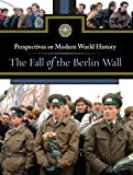 The Fall of the Berlin Wall, Jeff Hay, 0737745584