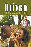 Driven, Phyllis Greene-Nicholas, 161204591X