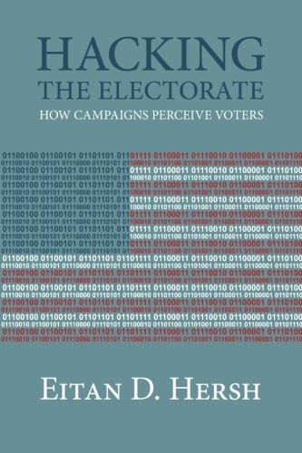 Hacking the Electorate: How Campaigns Perceive Voters [Eitan D. Hersh] (Tapa Blanda)