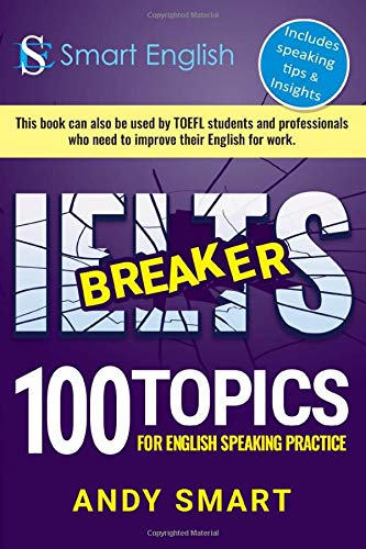 IELTS Breaker: 100 topics for English Speaking Practice por Andy Smart