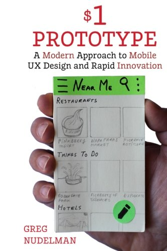 The $1 Prototype: A Modern Approach to Mobile UX Design and Rapid Innovation for