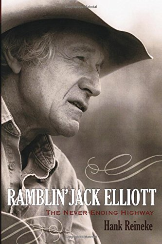Ramblin' Jack Elliott: The Never-Ending Highway (American Folk Music and Musicians Series)