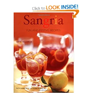 Sangria: Fun and Festive Recipes Mittie Hellmich and Victoria Pearson (Photographer)
