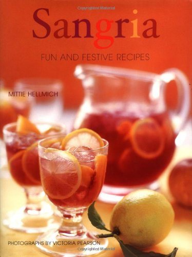 Sangria: Fun and Festive Recipes (Sangria Recipes Wine)