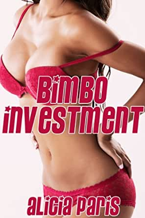 Bimbo Investment (MF Mind Control Bimbofication Erotica) - Kindle