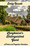Longbourn's Distinguished Guest: A Pride and Prejudice Variation