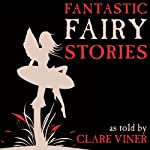 Fantastic Fairy Stories | Clare Viner